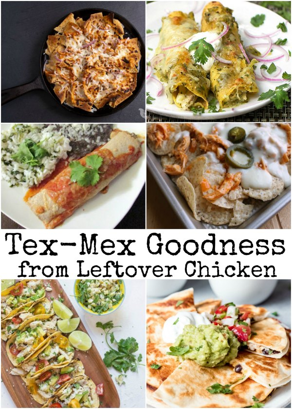 collage of nachos, tacos, quesadillas and enchiladas that can easily be made with leftover chicken