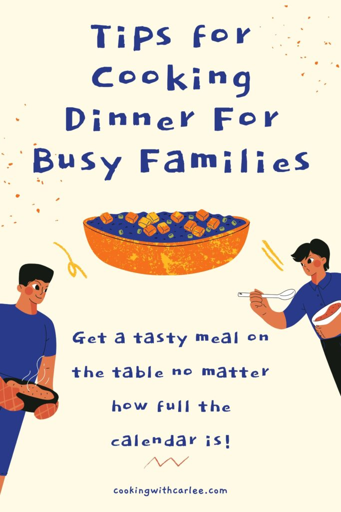 Life has a way of getting busier and busier. Here are some great tips for still cooking tasty meals for your family despite the loaded calendar.